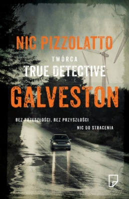 Galveston – Nic Pizzolatto